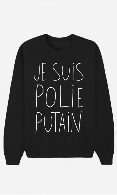 Sweat Noir Je Suis Polie Putain
