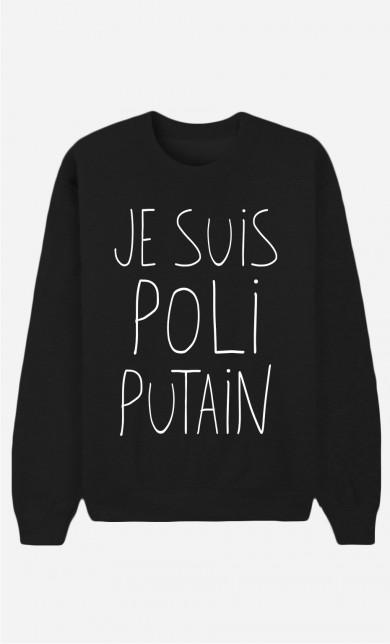 Sweat Noir Je Suis Poli Putain