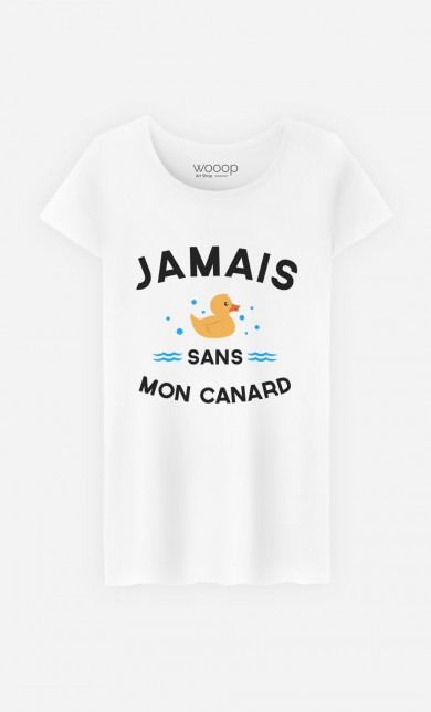 T-Shirt Jamais Sans Mon Canard