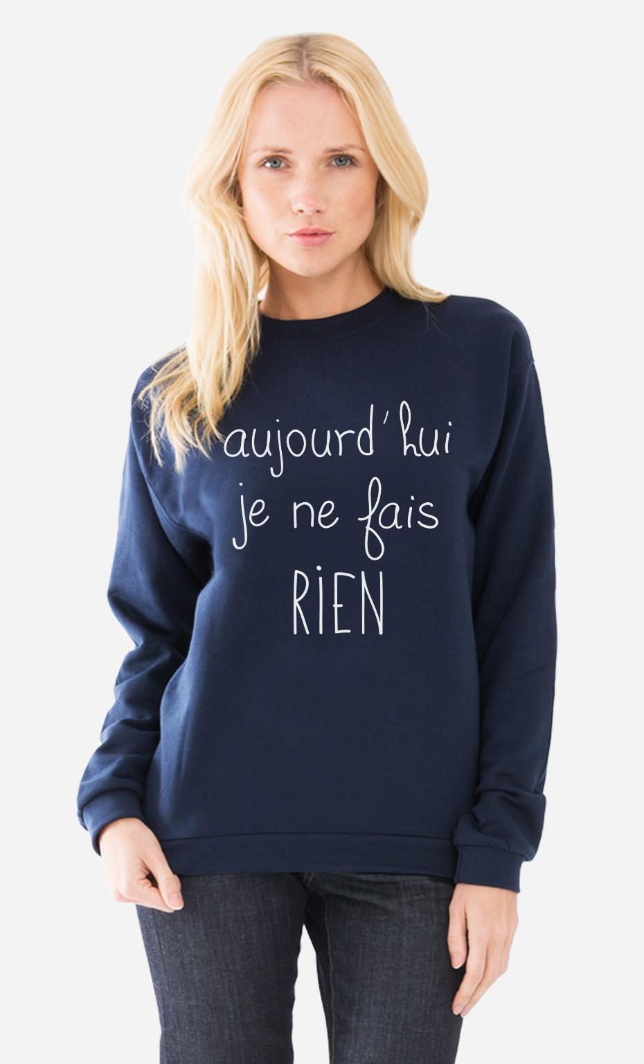Sweat Femme Aujourd hui Je ne Fais Rien phrases drôles - Wooop dd8641661154