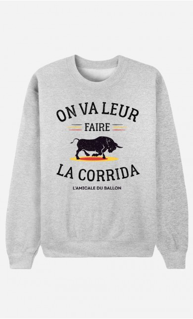 Sweat Homme On Va Leur Faire La Corrida