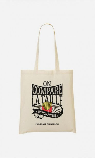 Tote Bag On Compare la Taille de Nos Frites