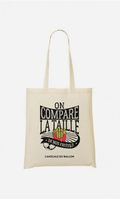 Tote Bag On Compare la Taille de Nos Frites