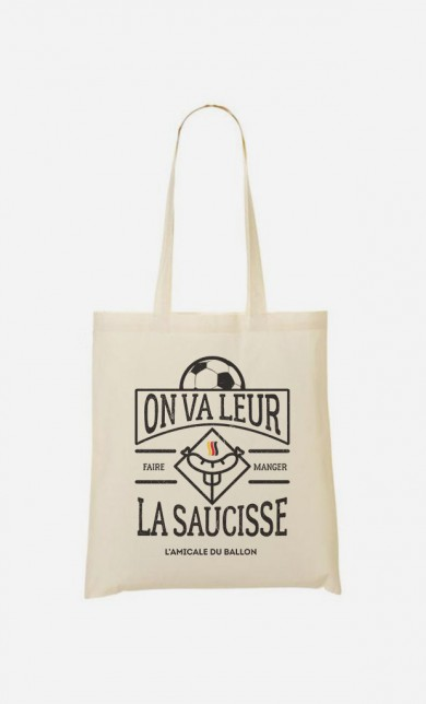 Tote Bag On Va Leur Faire Manger la Saucisse
