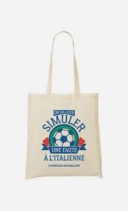 Tote Bag On Va Leur Simuler une Faute à l'Italienne