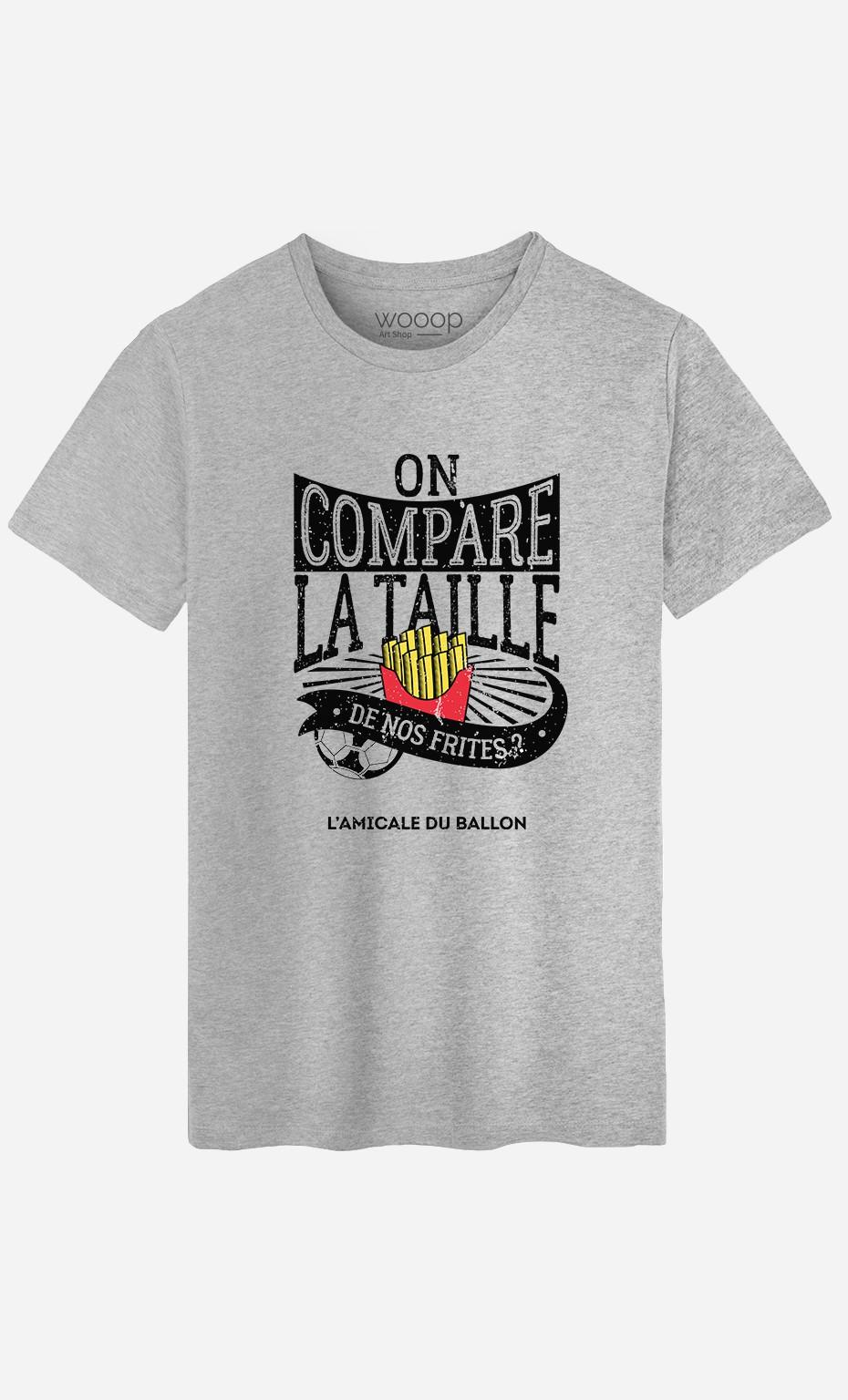 T-Shirt Homme On Compare la Taille de Nos Frites