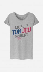 T-Shirt Femme Muscle ton Jeu Robert