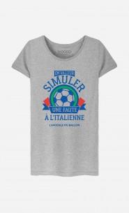 T-Shirt Femme On Va Leur Simuler une Faute à l'Italienne