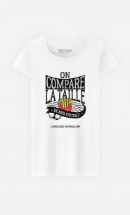 T-Shirt Femme On Compare la Taille de Nos Frites