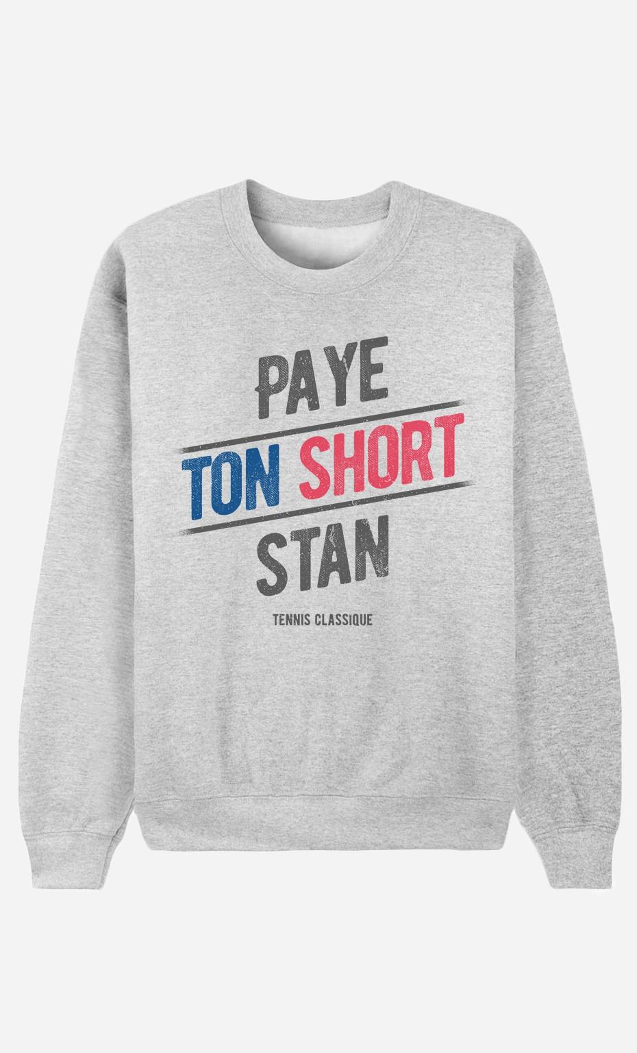 Sweat Femme Paye ton Short Stan