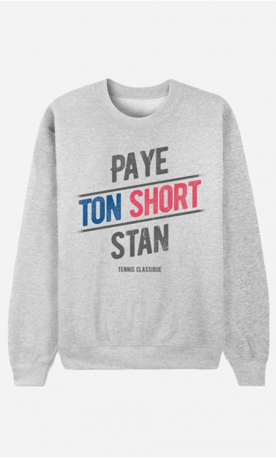 Sweat Paye ton Short Stan