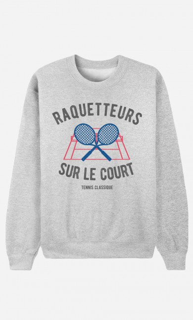Sweat Raquetteurs sur Le Court