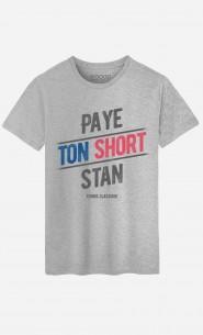 T-Shirt Homme Paye ton Short Stan