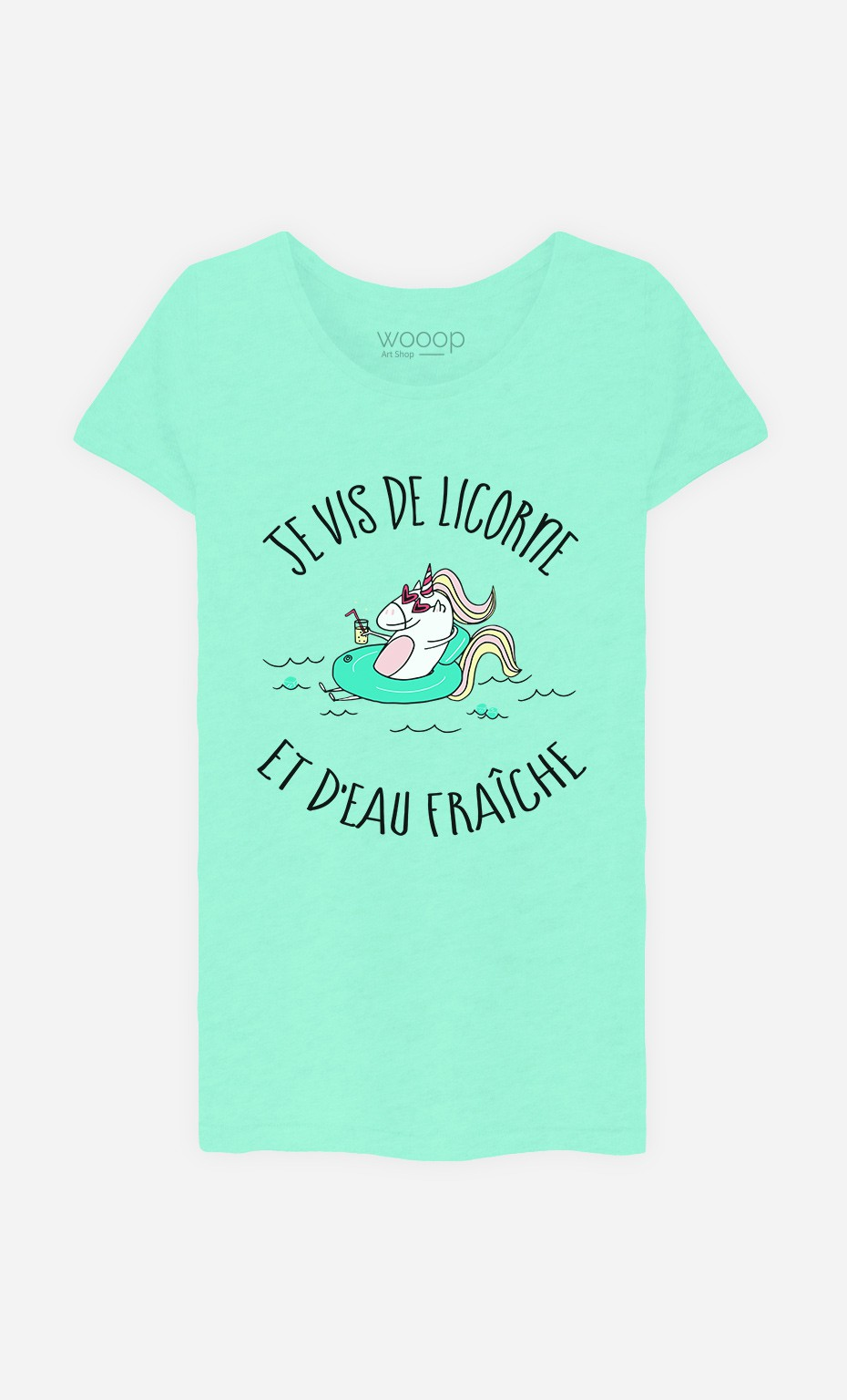T-Shirt Je Vis De Licorne et d'Eau Fraiche