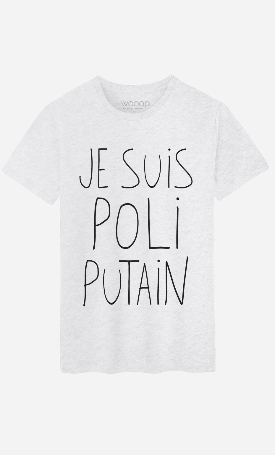 T-Shirt Je Suis Poli Putain