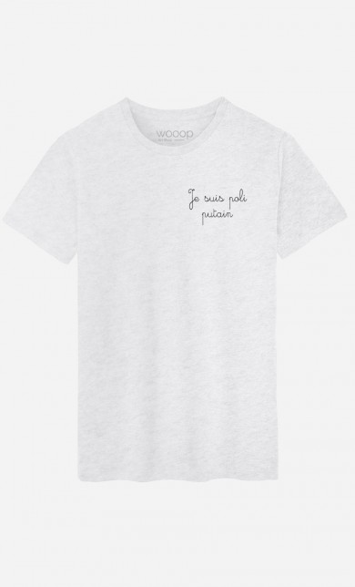 T-Shirt Je Suis Poli Putain - Brodé