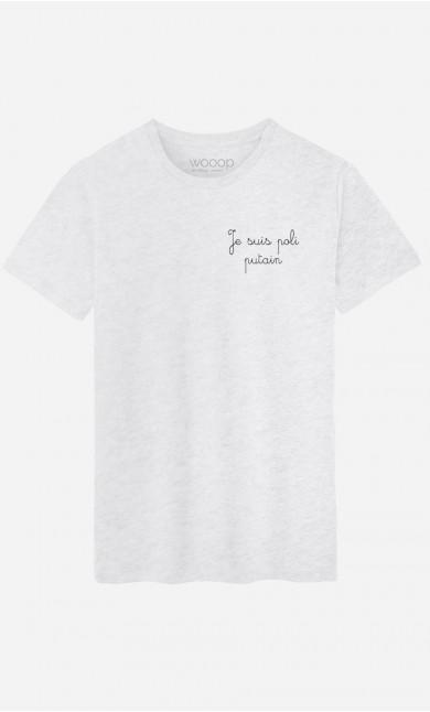 T-Shirt Homme Je Suis Poli Putain - Brodé