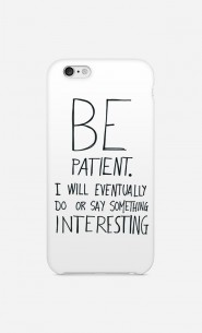 Coque Be Patient