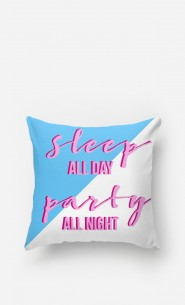 Coussin Sleep All Day Party All Night