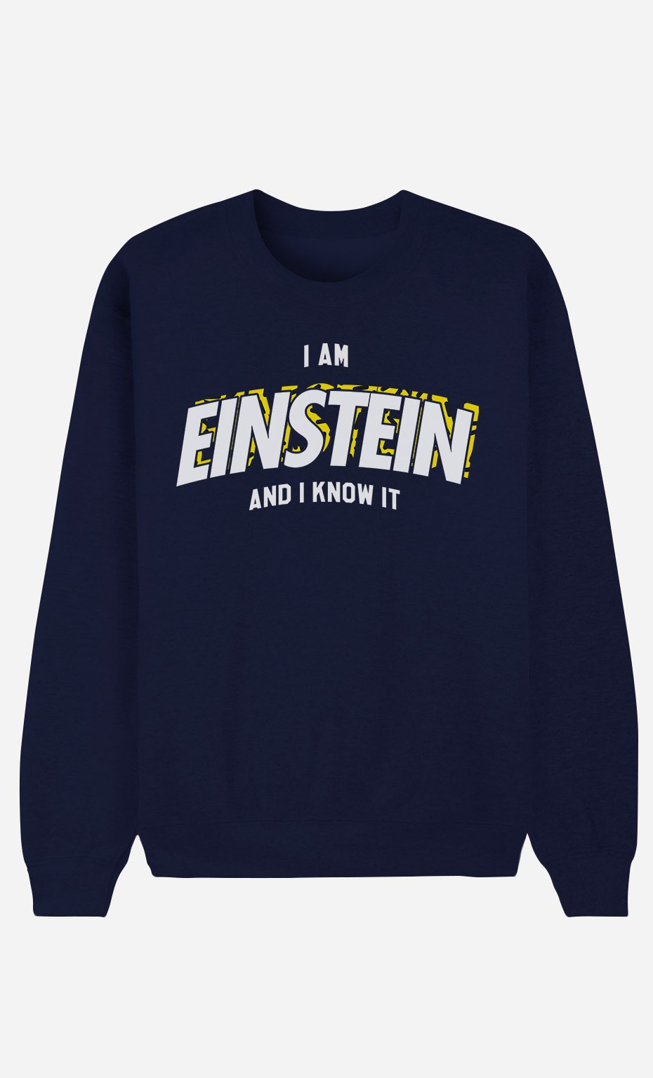 Sweat Bleu I Am Einstein And I Know It