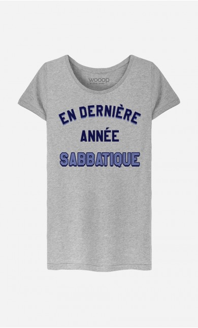 T-Shirt Femme En Dernière Année Sabbatique