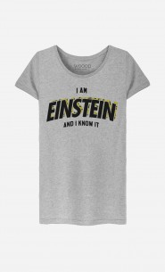 T-Shirt Femme I Am Einstein And I Know it