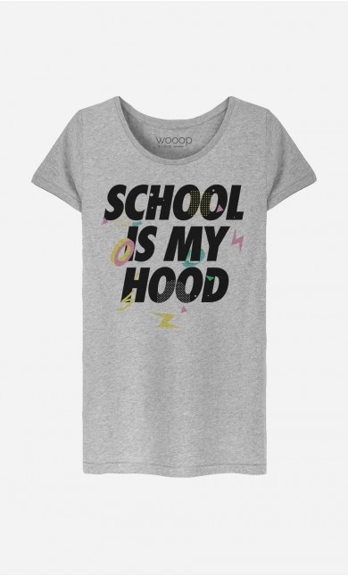 T-Shirt Femme School is my Hood