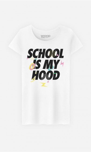 T-Shirt School is my Hood