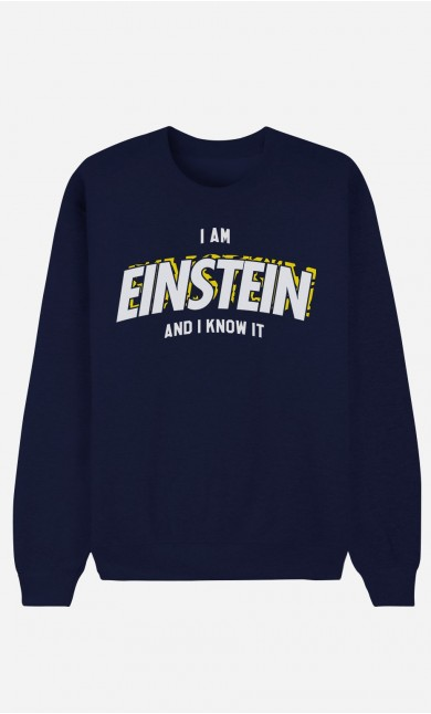Sweat Femme I Am Einstein And I Know It