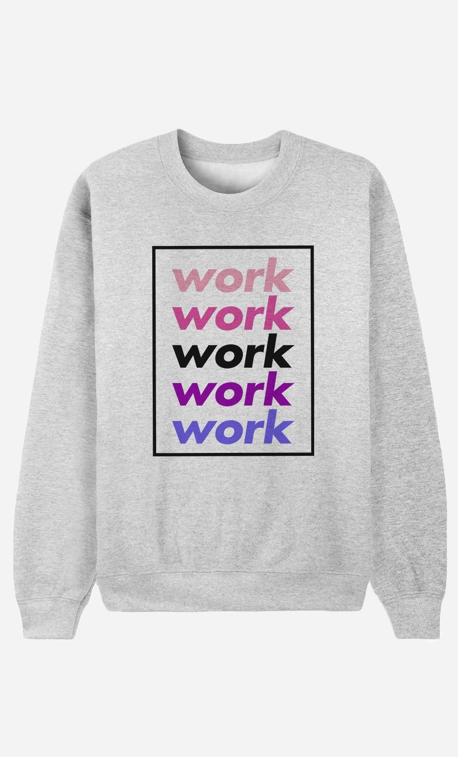 Sweat Homme Work Work Work