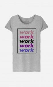 T-Shirt Femme Work Work Work