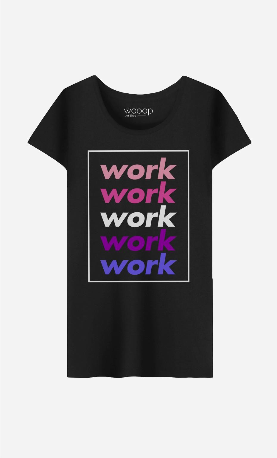 T-Shirt Work Work Work