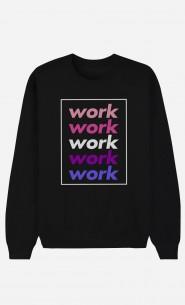 Sweat Femme Work Work Work