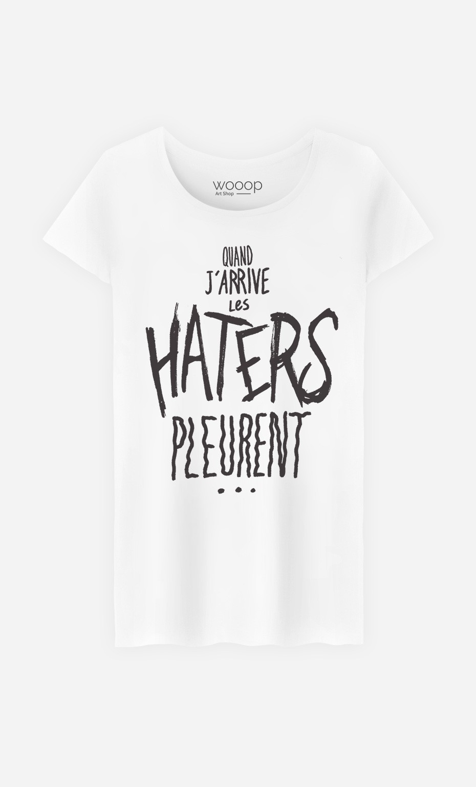 T-Shirt Les Haters Pleurent