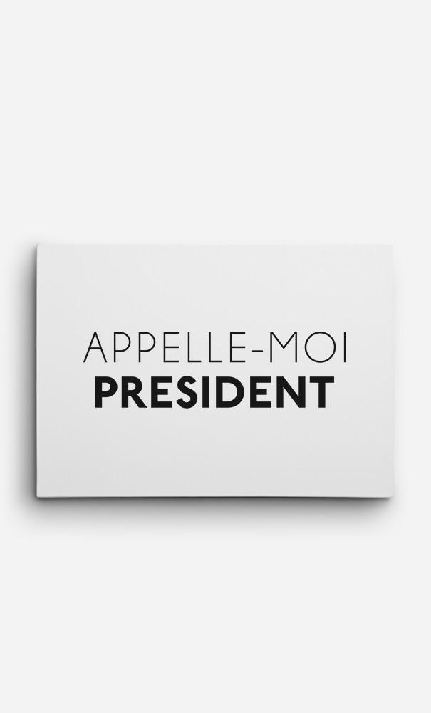 Toile Appelle-Moi Président