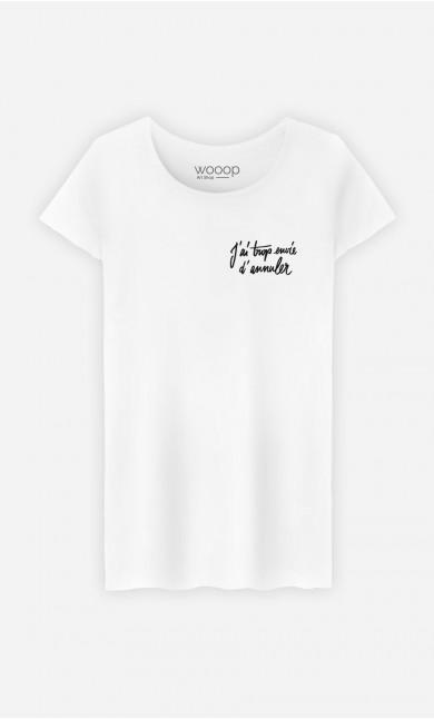 T-Shirt Femme J'ai Trop Envie d'Annuler