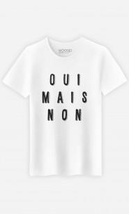 T-Shirt Homme Oui Mais Non