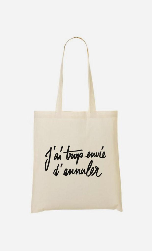 Tote Bag J'ai Trop Envie d'Annuler