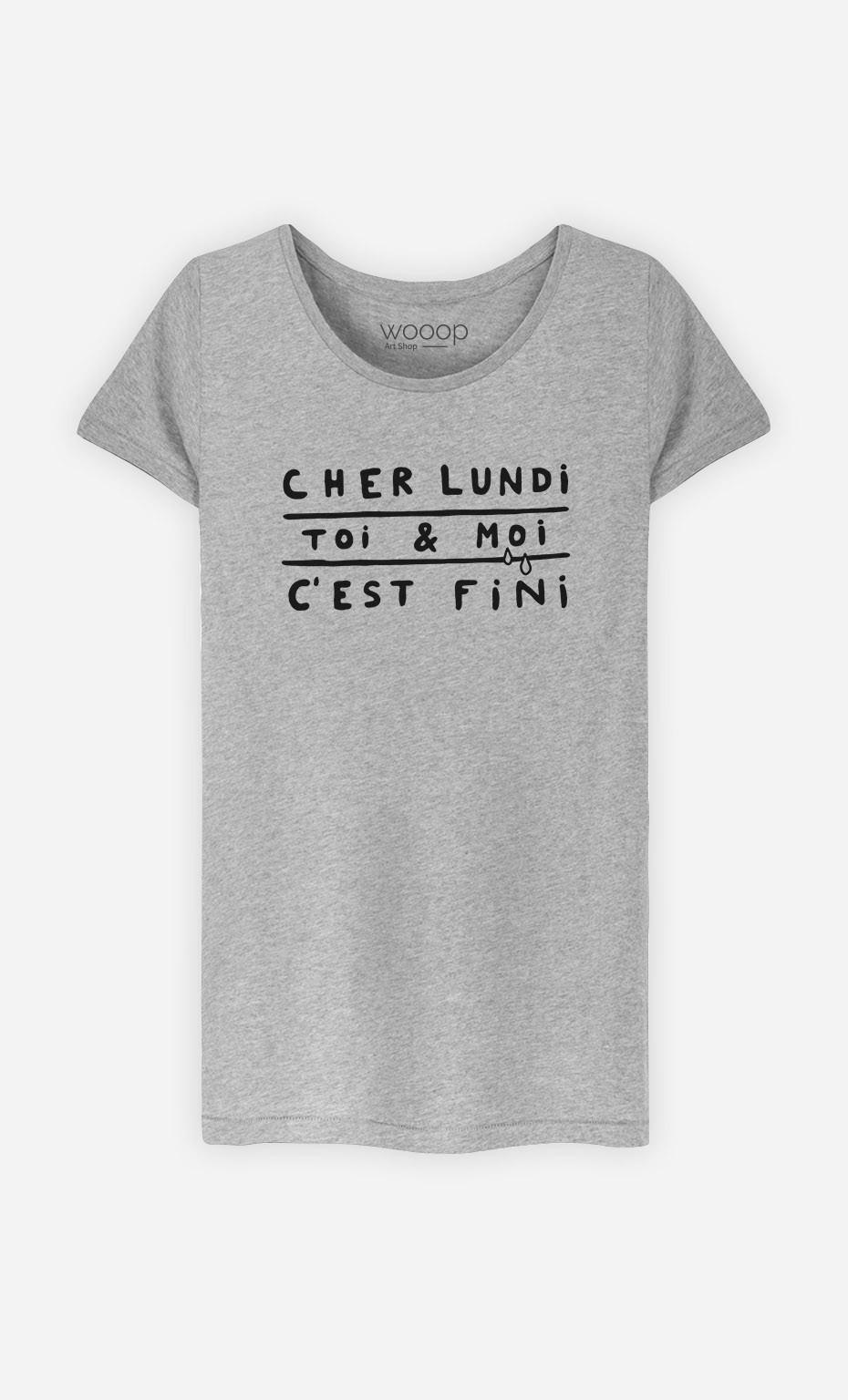 T-Shirt Femme Cher Lundi Toi et Moi C'est Fini