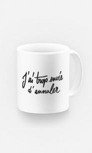 Mug J'ai Trop Envie d'Annuler