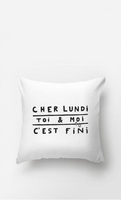 Coussin Cher Lundi Toi et Moi C'est Fini