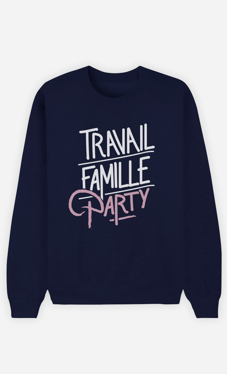 Sweat Femme Travail Famille Party