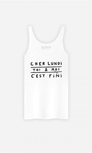 Débardeur Femme Cher Lundi Toi et Moi C'est Fini
