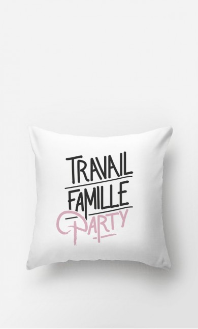 Coussin Travail Famille Party