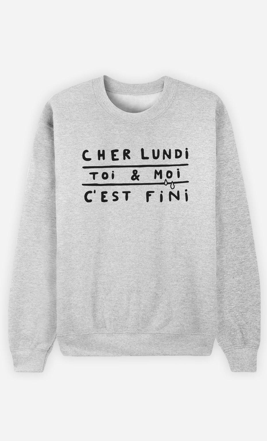 Sweat Cher Lundi Toi et Moi C'est Fini