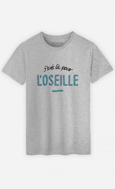 T-Shirt J'suis là pour l'Oseille