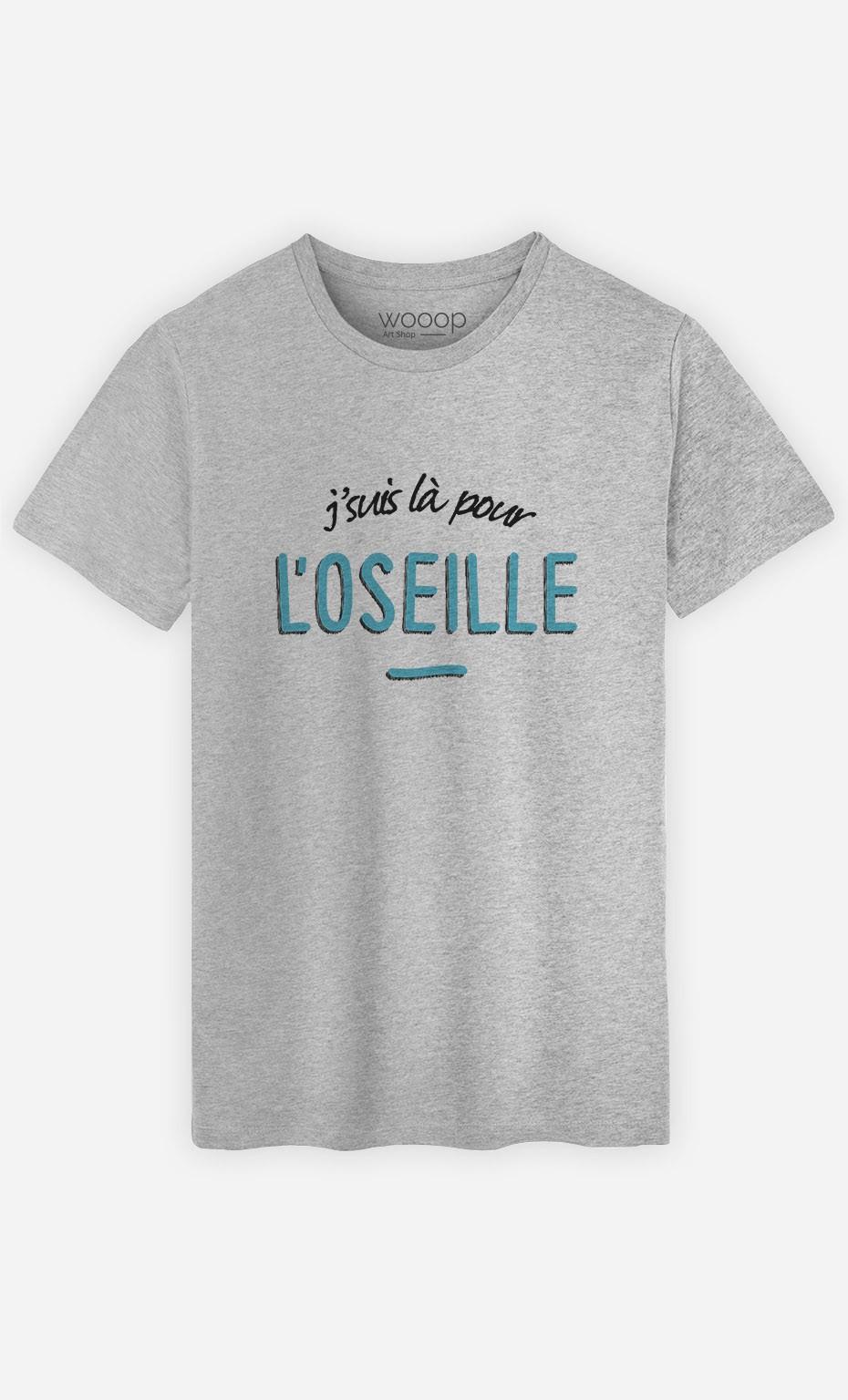 T-Shirt Homme J'suis là pour l'Oseille