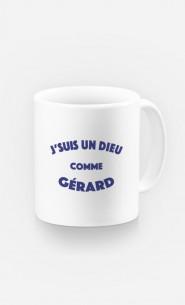 Mug J'suis un Dieu comme Gérard