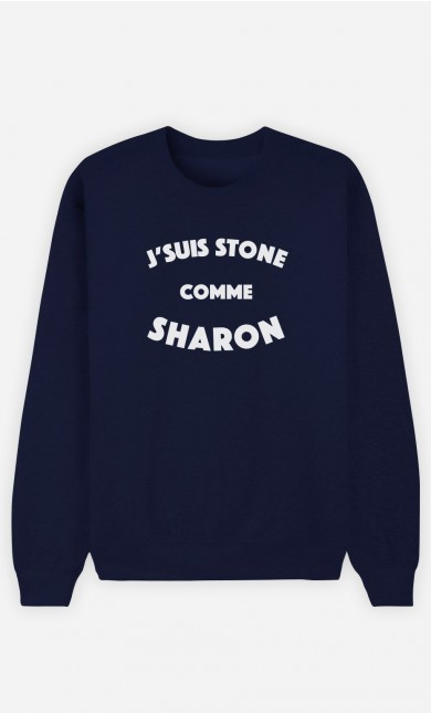 Sweat Homme J'suis Stone comme Sharon