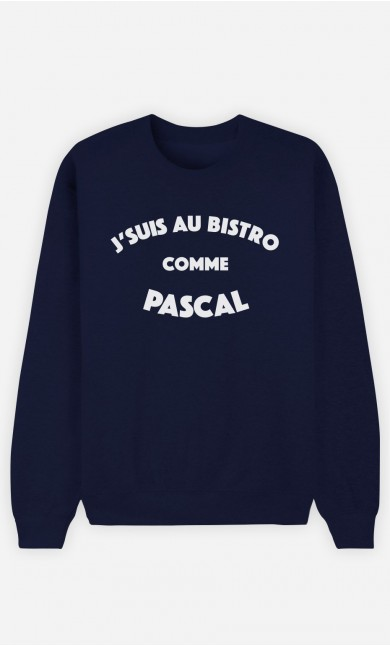 Sweat Bleu J'suis au Bistrot comme Pascal
